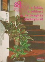 Sulyok Mária - 88 színes oldal a lakás, a télikert és az üvegház növényeiről