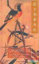 Csuang Ce - A virágzó délvidék igaz könyve