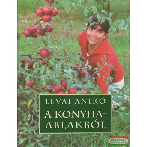 Lévai Anikó - A konyhaablakból