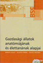 Bárdos László, Husvéth Ferenc, Kovács Melinda - Gazdasági állatok anatómiájának és élettanának alapjai
