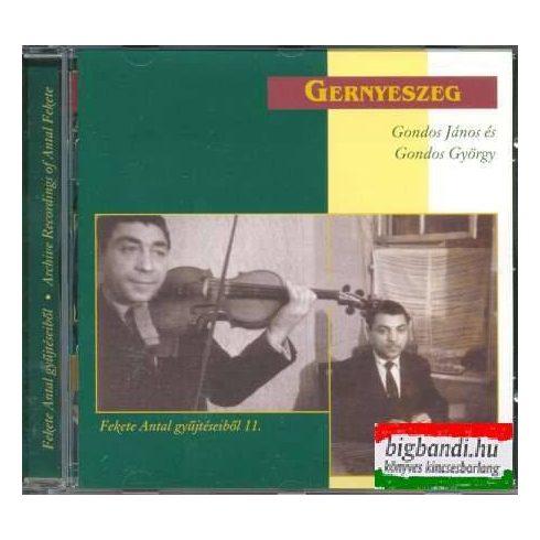 Gondos János - Gondos György - Gernyeszeg (Fekete Antal gyűjtéseiből 11.) CD