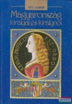 Vég Gábor - Magyarország királyai és királynői