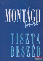 Montágh Imre - Tiszta beszéd