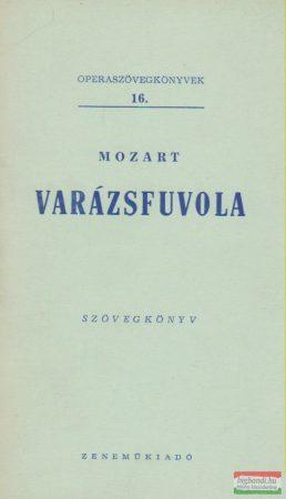Wolfgang Amadeus Mozart - Varázsfuvola - szövegkönyv
