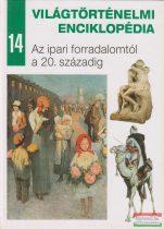 Világtörténelmi enciklopédia 14. - Az ipari forradalomtól a 20. századig