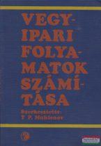 Ivan Petrovics Muhlenov szerk. - Vegyipari folyamatok számítása