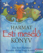 Bob Hartman - Esti mesélő könyv - Öt kontinens negyven meséje