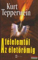 Kurt Tepperwein - A félelemtől az életörömig