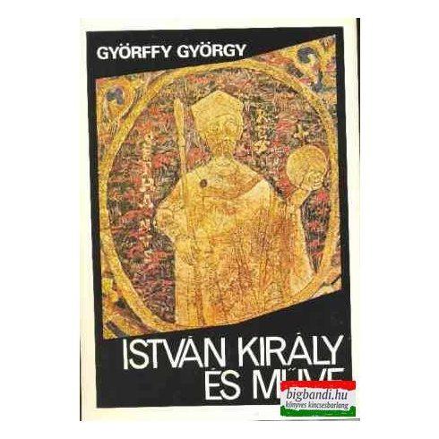 Györffy György - István király és műve