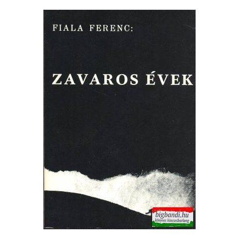 Fiala Ferenc - Zavaros évek