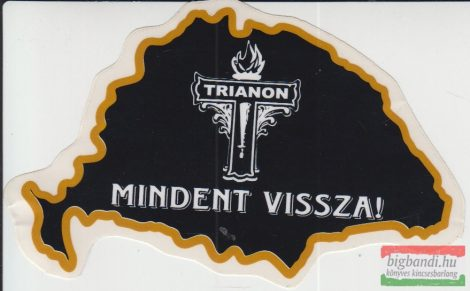 Autós matrica - Trianon - Mindent vissza!