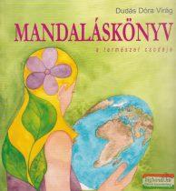 Dudás Dóra Virág - Mandaláskönyv - a természet csodája