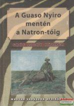 Gróf Zichy Kázmér - A Guaso Nyiro mentén a Natron-tóig - Magyar vadászok Afrikában