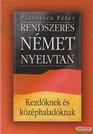 Rendszeres német nyelvtan - Kezdőknek és középhaladóknak