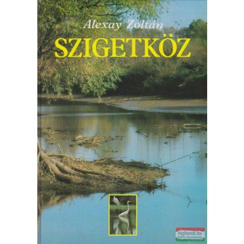 Alexay Zoltán - Szigetköz