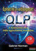 Gabriel Norman - Építsd fel a valóságodat! QLP-Ajándék CD-melléklettel - A Kvantumtér és a théta agyhullámok birodalma