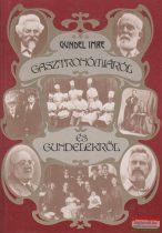 Gundel Imre - Gasztronómiáról és Gundelekről