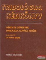 Dr. Vámos Endre szerk. - Tribológiai kézikönyv