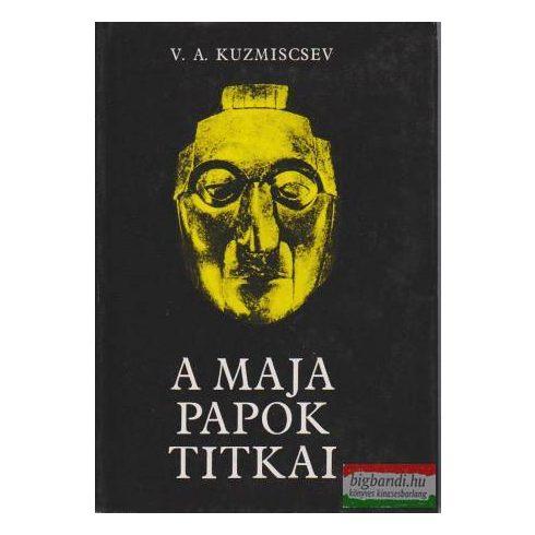 V. A. Kuzmiscsev - A maja papok titkai