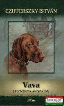 Czifferszky István - Vava - Történetek kutyákról