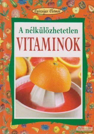 A nélkülönözhetetlen vitaminok