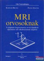 Dr. Bruno Kastler, Dr. Patay Zoltán - MRI orvosoknak