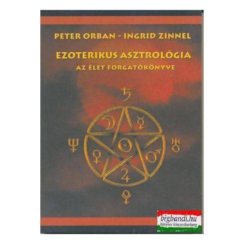 Peter Orban - Ingrid Zinnel - Ezoterikus asztrológia