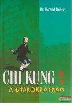 Chi kung a gyakorlatban