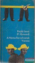 Rejtő Jenő (P. Howard) - A Néma Revolverek Városa