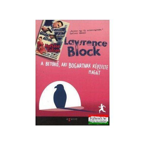 Lawrence Block - A Betörő, aki Bogartnak képzelte magát