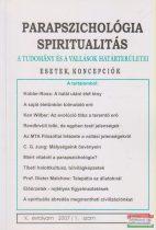 Dr. Liptay András szerk. - Parapszichológia - Spiritualitás X. évfolyam 2007/1. szám