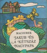 Milos Macourek - Jakub és a kétszáz nagypapa