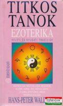 Hans-Peter Waldrich - Titkos tanok - Ezoterika