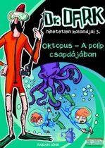 Fabian Lenk - Dr. Dark 3 - Oktopus - A polip csapdájában - Dr. Dark hihetetlen kalandjai 3.