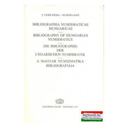F. Fejér Mária - Huszár Lajos - A magyar numizmatika bibliográfiája (latin-angol-német-magyar)