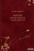 Wass Albert - Mesék - Erdők könyve, tavak könyve