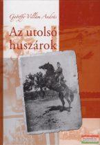 Győrffy-Villám András - Az utolsó huszárok