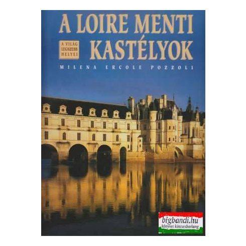 A Loire menti kastélyok