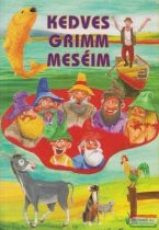 Jakob Grimm, Wilhelm Grimm - Kedves Grimm meséim