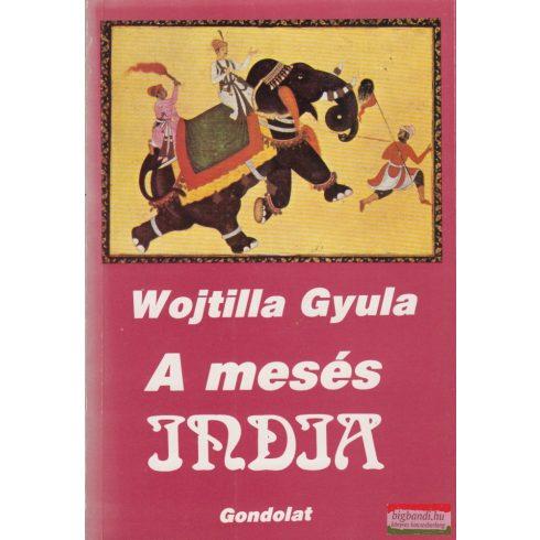 Wojtilla Gyula - A mesés India