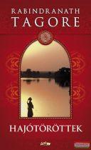 Rabindranath Tagore - Hajótöröttek