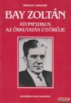 Bay Zoltán atomfizikus, az űrkutatás úttörője