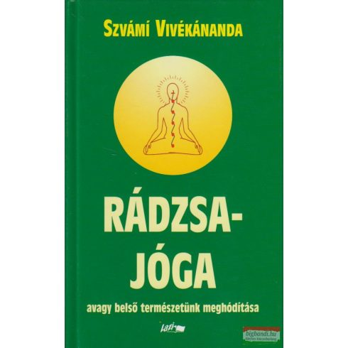 Szvámi Vivékánanda - Rádzsa-jóga, avagy belső természetünk meghódítása