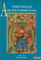 Bertényi Iván szerk. - A történelem segédtudományai