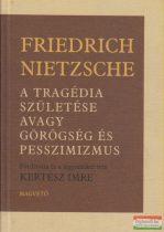 Friedrich Nietzsche - A tragédia születése avagy görögség és pesszimizmus