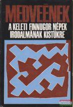 Medveének - A keleti finnugor népek irodalmának kistükre