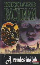 Richard Bachman - A rendcsinálók