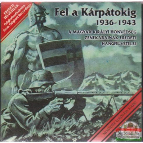 Fel a Kárpátokig 1936-1943 CD