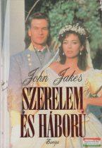 John Jakes - Szerelem és háború