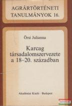 Örsi Julianna - Karcag társadalomszervezete a 18-20. században
